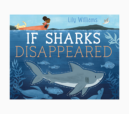 If Sharks Disappeared by Lily Williams